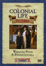 Colonial Life for Children: William Penn and Pennsylvania