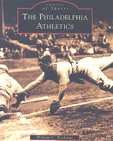 The Philadelphia Athletics: Images of Sports