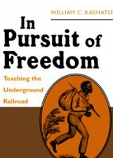 In Pursuit of Freedom: Teaching the Underground Railroad
