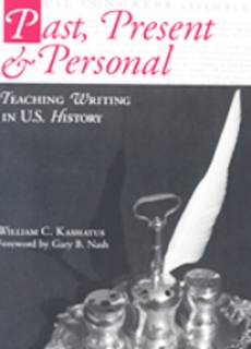 Past, Present & Personal: Teaching Writing in U.S. History